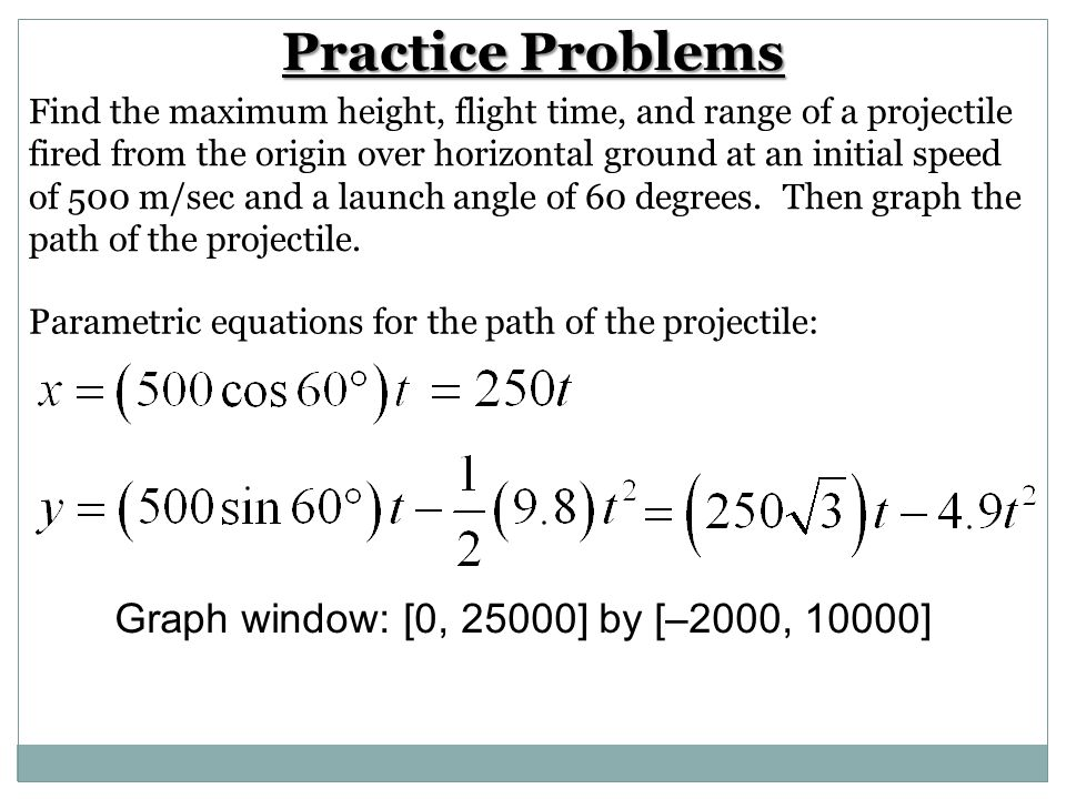 Practice Problems Graph window: [0, 25000] by [–2000, 10000]